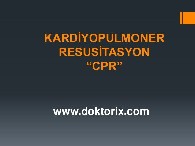 "KARDİYOPULMONER RESUSİTASYON ""CPR"" www.doktorix.com"