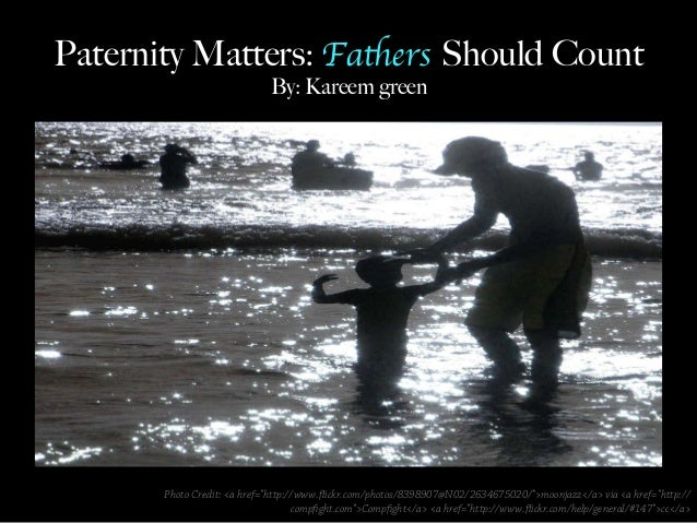 Paternity Matters: Fathers Should Count