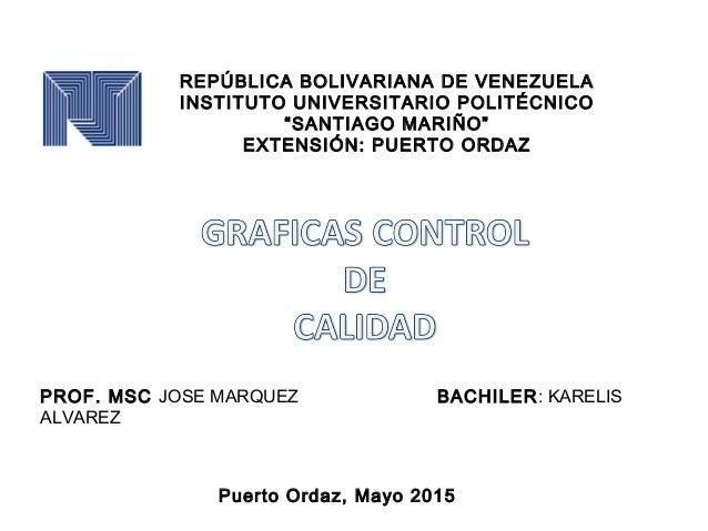 """REPÚBLICA BOLIVARIANA DE VENEZUELA INSTITUTO UNIVERSITARIO POLITÉCNICO """"SANTIAGO MARIÑO"""" EXTENSIÓN: PUERTO ORDAZ PROF. MSC..."""