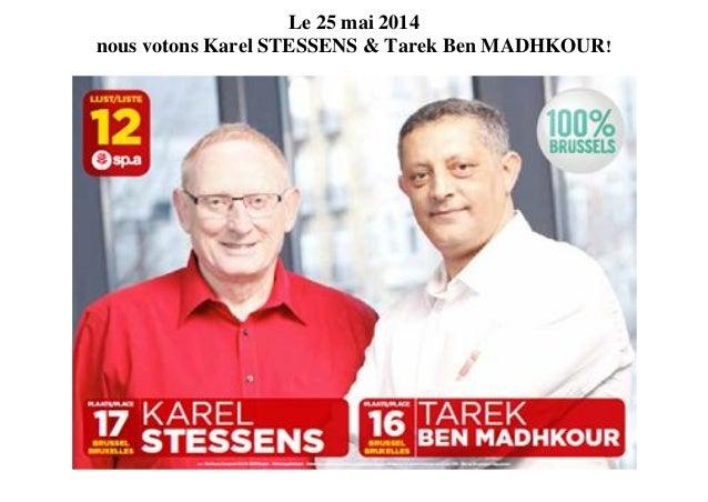 Le 25 mai 2014 nous votons Karel STESSENS & Tarek Ben MADHKOUR!