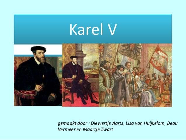 Karel Vgemaakt door : Diewertje Aarts, Lisa van Huijkelom, BeauVermeer en Maartje Zwart