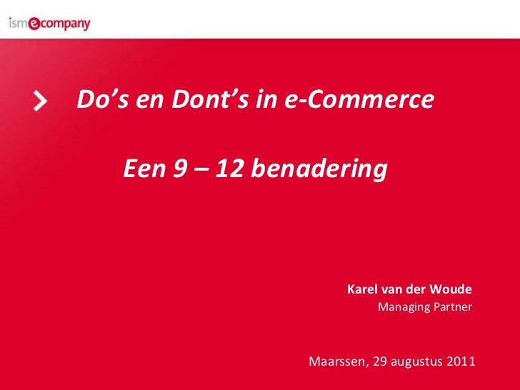 Do's en Dont's in e-CommerceEen 9 – 12 benadering<br />Karel van der Woude<br />Managing Partner<br />Maarssen, 29 augustu...