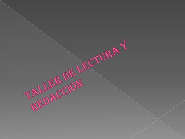 TALLER DE LECTURA Y REDACCION<br />