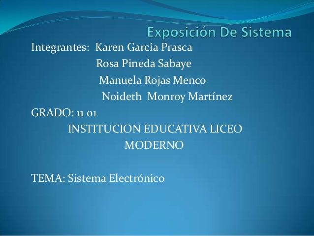 Integrantes: Karen García Prasca Rosa Pineda Sabaye Manuela Rojas Menco Noideth Monroy Martínez GRADO: 11 01 INSTITUCION E...
