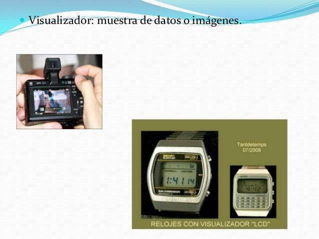  Visualizador: muestra de datos o imágenes.
