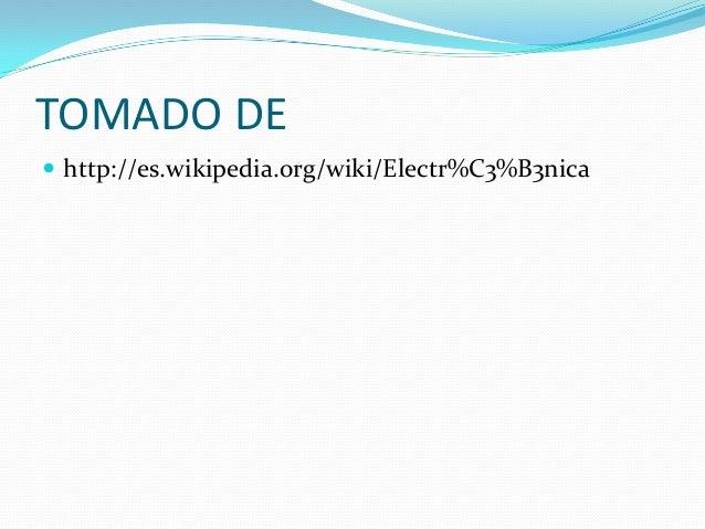 TOMADO DE  http://es.wikipedia.org/wiki/Electr%C3%B3nica