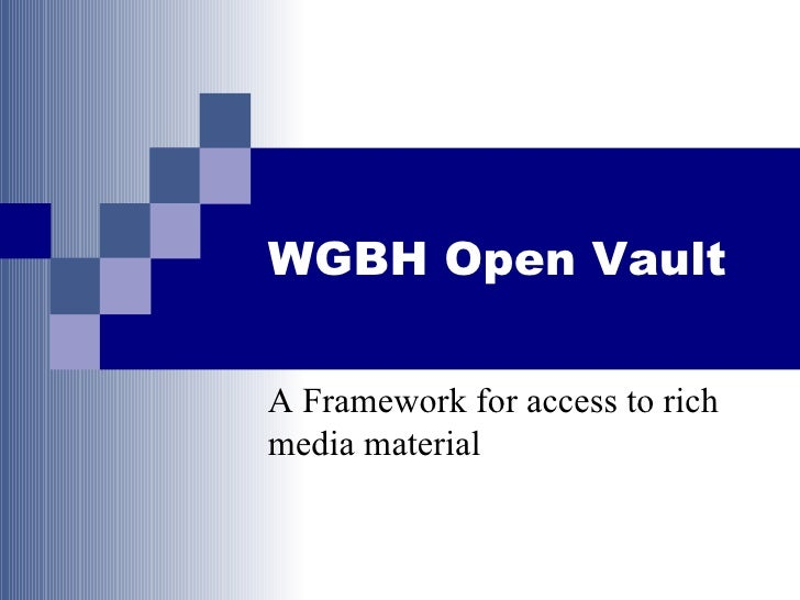 WGBH Open Vault A Framework for access to rich media material