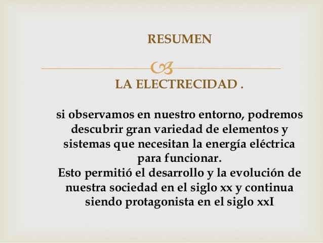   Electricidad Estática: Se refiere a la acumulación  de un exceso de carga eléctrica en una zona con poca  conductivida...