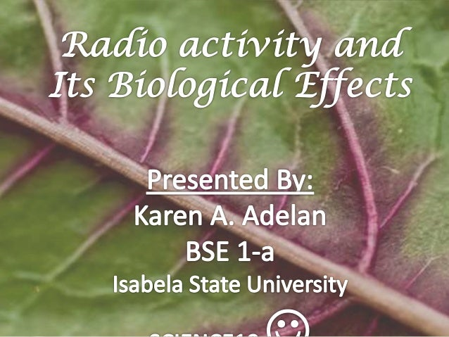  Radiation  Radio active waste  Biological effects •On animals •On plants •On humans  Preventive measures of radiation