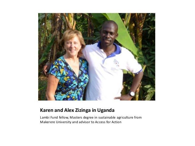 Karen and Alex Zizinga in Uganda Lambi Fund fellow, Masters degree in sustainable agriculture from Makerere University and...