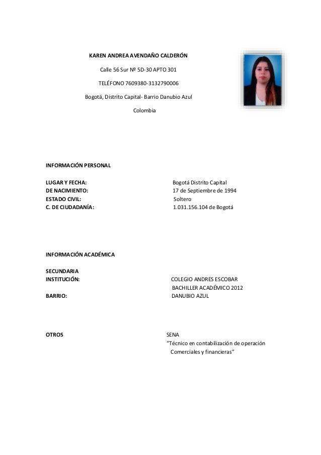 KAREN ANDREA AVENDAÑO CALDERÓN Calle 56 Sur Nº 5D-30 APTO 301 TELÉFONO 7609380-3132790006 Bogotá, Distrito Capital- Barrio...