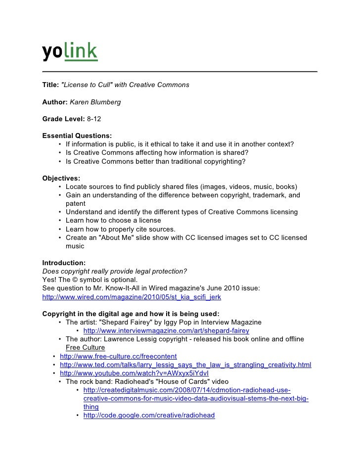 "Title: ""License to Cull"" with Creative Commons  Author: Karen Blumberg  Grade Level: 8-12  Essential Questions:     • If i..."