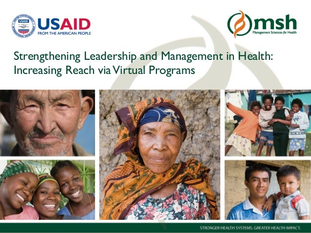 1Management Sciences for Health Strengthening Leadership and Management in Health: Increasing Reach viaVirtual Programs