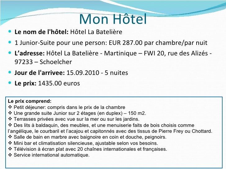 Mon Hôtel <ul><li>Le nom de l'hôtel:   Hôtel La Batelière  </li></ul><ul><li>1 Junior-Suite pour une person: EUR 287.00 pa...