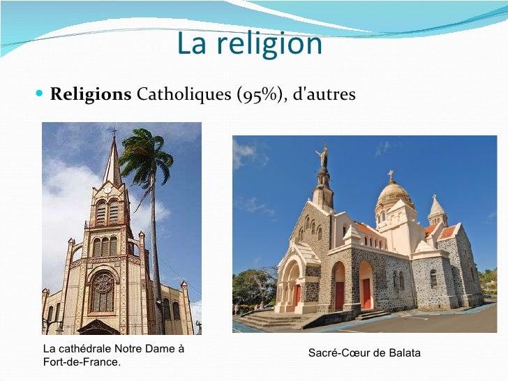 La religion  <ul><li>Religions  Catholiques (95%), d'autres </li></ul>Sacré-Cœur de Balata  La cathédrale Notre Dame à For...