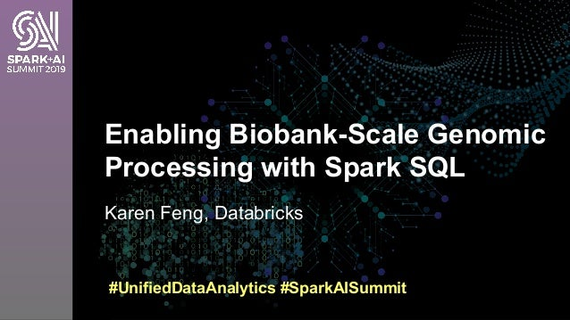 Enabling Biobank-Scale Genomic Processing with Spark SQL Slide 2