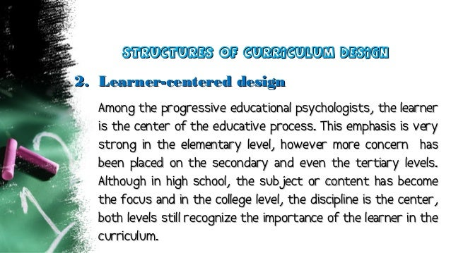 2.2. Learner-centered designLearner-centered design Among the progressive educational psychologists, the learnerAmong the ...