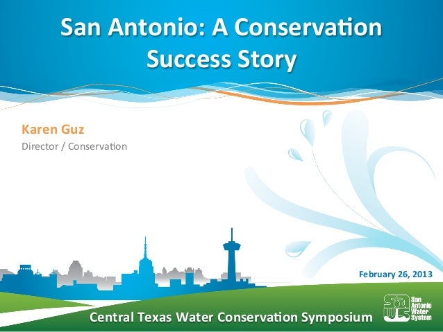 San Antonio: A Conserva/on                       Success Story Karen Guz Director / Conserva/on   ...