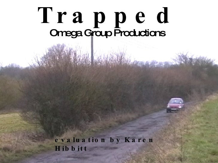 Trapped Omega Group Productions evaluation by Karen Hibbitt