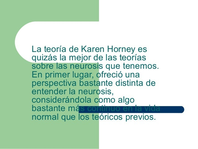 key concepts of karen horney Of immediate importance for their crucial role in influencing the key concepts and images of the humanistic viewpoint, are two european imports, kurt goldstein (1939.