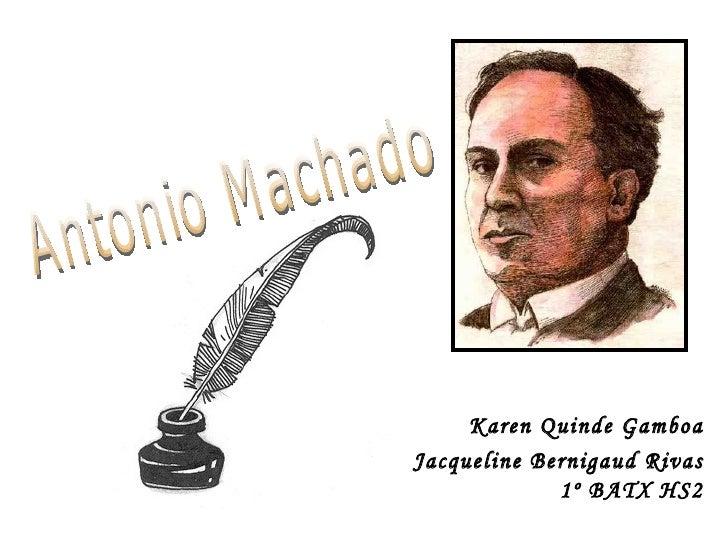 Karen Quinde Gamboa Jacqueline Bernigaud Rivas 1º BATX HS2 Antonio Machado