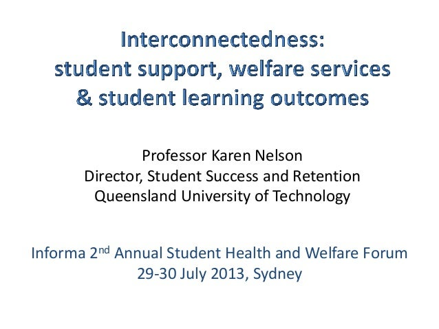 Professor Karen Nelson Director, Student Success and Retention Queensland University of Technology Informa 2nd Annual Stud...