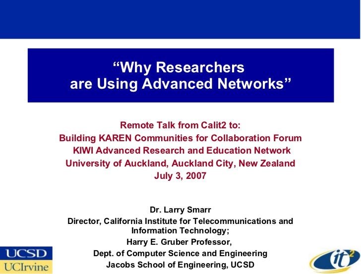 """"""" Why Researchers  are Using Advanced Networks"""" Remote Talk from Calit2 to: Building KAREN Communities for Collaboration F..."""