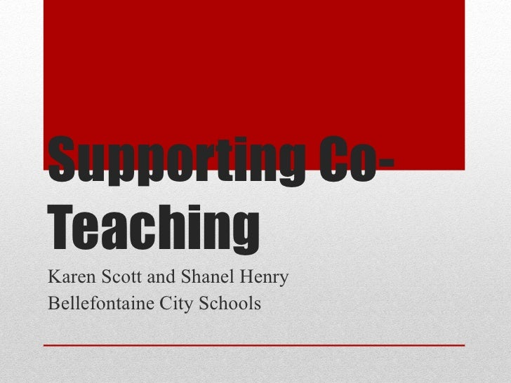 Supporting Co-­TeachingKaren Scott and Shanel HenryBellefontaine City Schools
