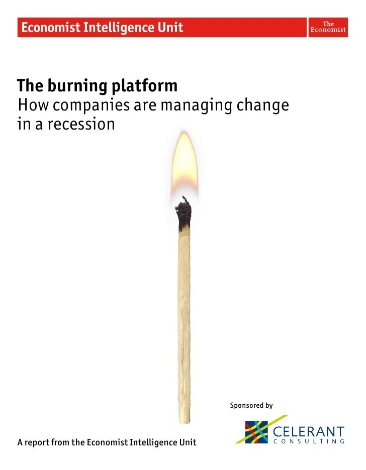 The burning platformHow companies are managing changein a recession                                                Sponsor...