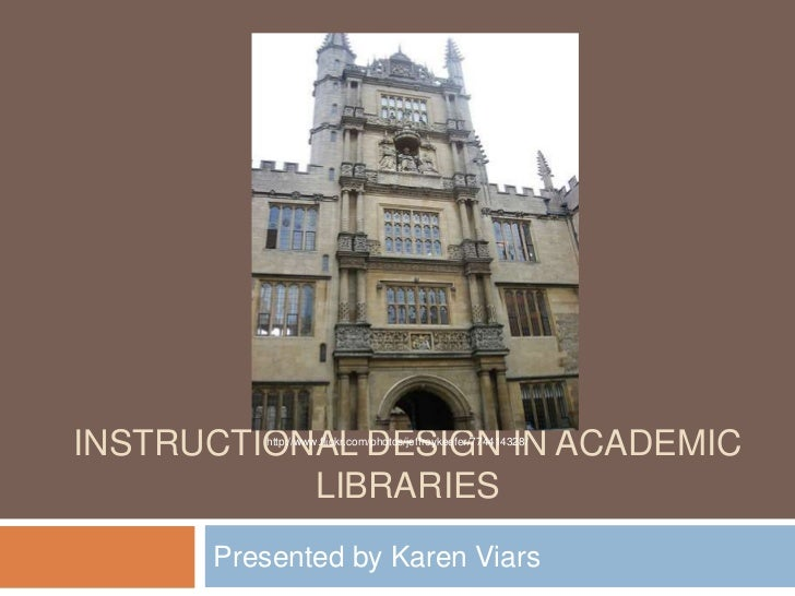 Instructional Design in Academic Libraries<br />Presented by Karen Viars<br />http://www.flickr.com/photos/jeffreykeefer/7...