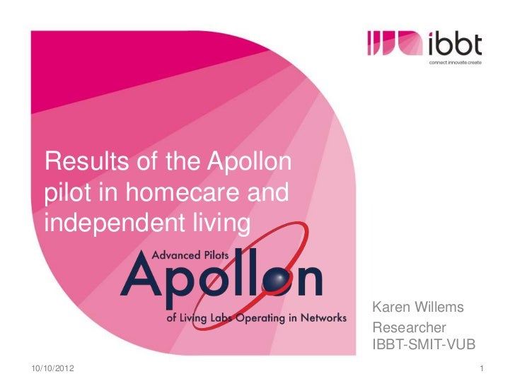 Results of the Apollon  pilot in homecare and  independent living                           Karen Willems                 ...