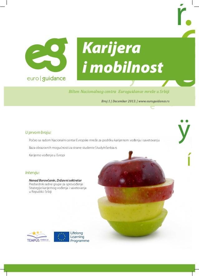 Karijera i mobilnost Bilten Nacionalnog centra Euroguidance mreže u Srbiji Broj 1 | Decembar 2013. | www.euroguidance.rs U...