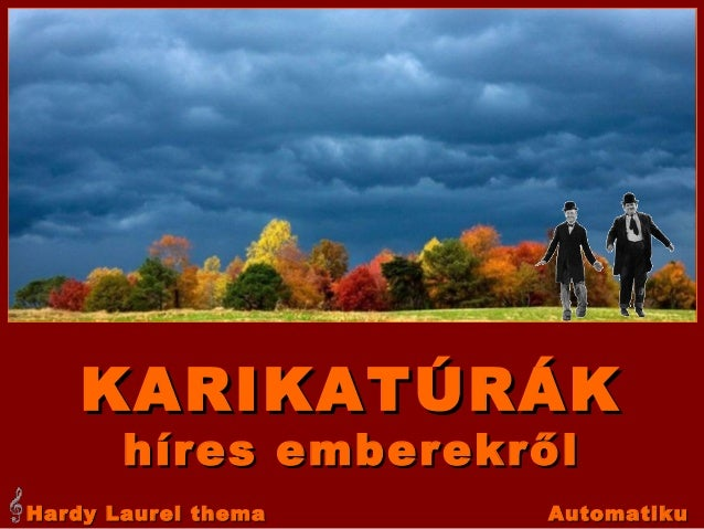 KARIKATÚRÁK híres emberekről  Hardy Laurel thema  Automatiku