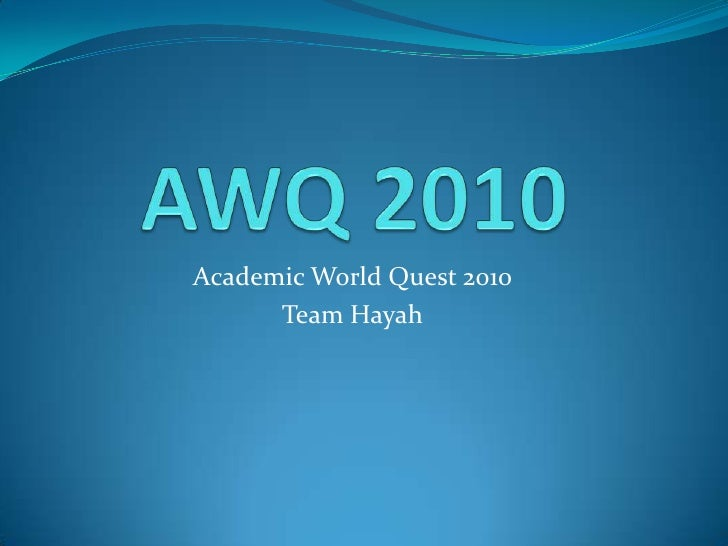 AWQ 2010<br />Academic World Quest 2010<br />Team Hayah<br />