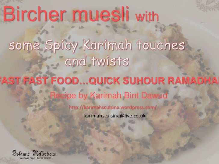 Birchermuesli with <br />someSpicyKarimah touches and twists<br />FAST FAST FOOD…QUICK SUHOURRAMADHAN<br />Recipe by K...