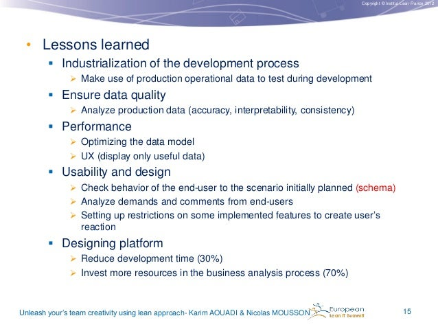 Copyright © Institut Lean France 2012  • Lessons learned  Industrialization of the development process  Make use of prod...