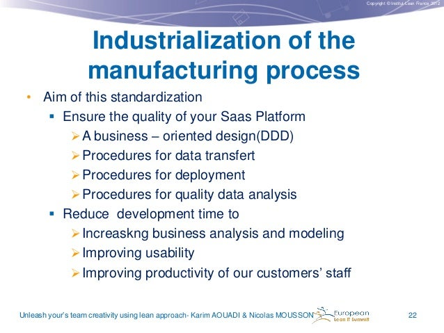 Copyright © Institut Lean France 2012  Industrialization of the manufacturing process • Aim of this standardization  Ensu...