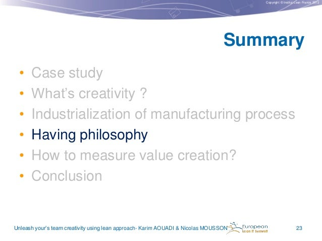 Copyright © Institut Lean France 2012  Summary • • • • • •  Case study What's creativity ? Industrialization of manufactur...