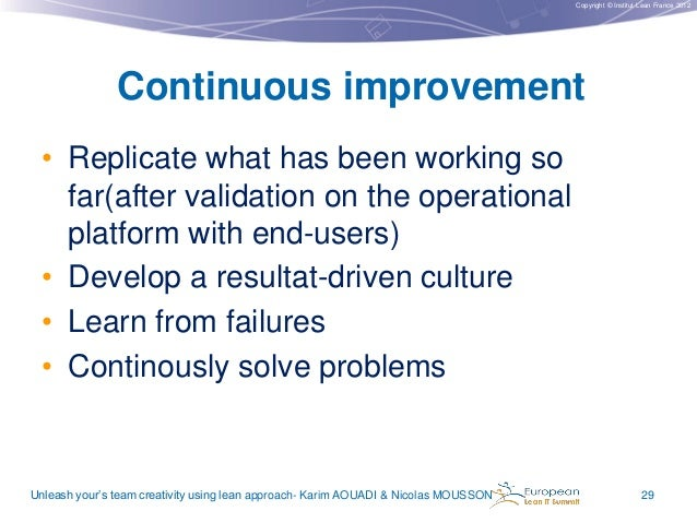 Copyright © Institut Lean France 2012  Continuous improvement • Replicate what has been working so far(after validation on...