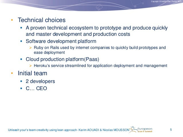 Copyright © Institut Lean France 2012  • Technical choices  A proven technical ecosystem to prototype and produce quickly...