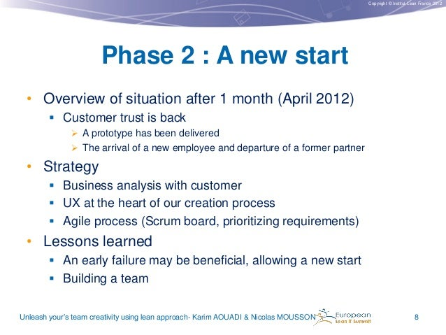 Copyright © Institut Lean France 2012  Phase 2 : A new start • Overview of situation after 1 month (April 2012)  Customer...