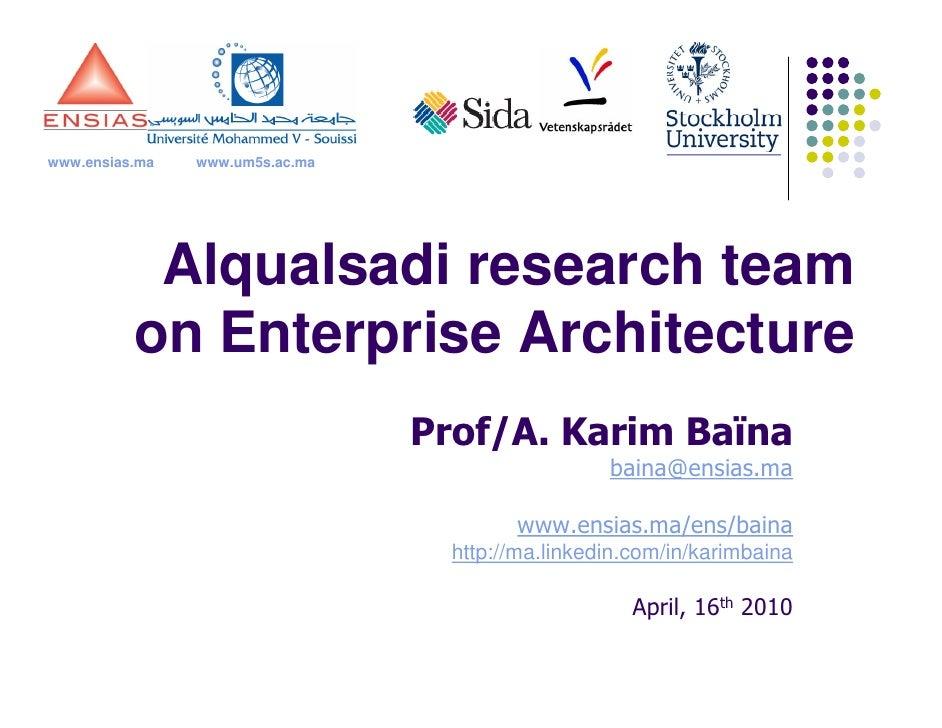 www.ensias.ma   www.um5s.ac.ma                Alqualsadi research team           on Enterprise Architecture               ...