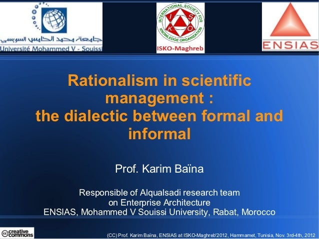 Rationalism in scientific          management :the dialectic between formal and             informal                  Prof...