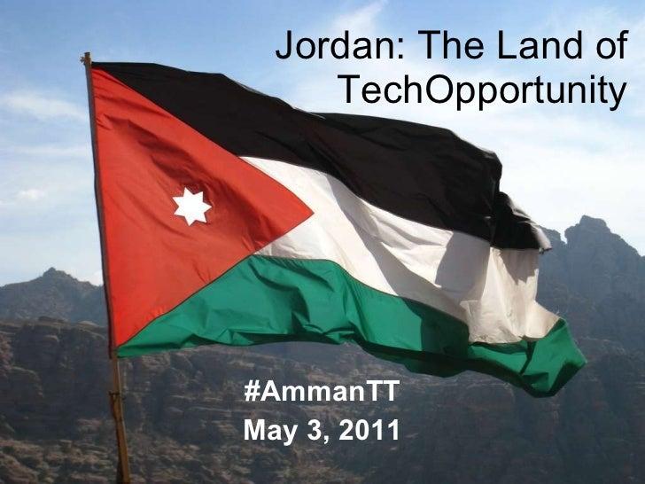 Jordan: The Land of TechOpportunity #AmmanTT May 3, 2011