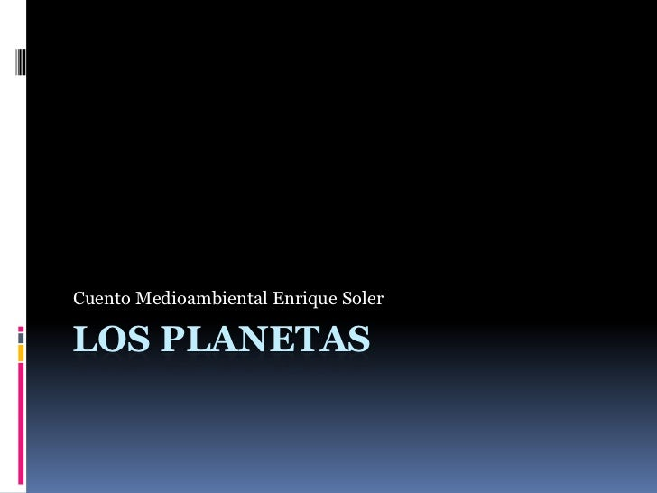 Los planetas<br />Cuento Medioambiental Enrique Soler<br />