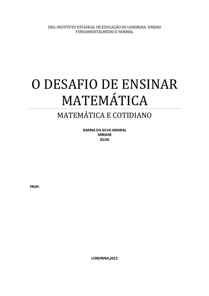 IEEL-INSTITUTO ESTADUAL DE EDUCAÇÃO DE LONDRINA- ENSINO                      FUNDAMENTALMÉDIO E NORMALO DESAFIO DE ENSINAR...