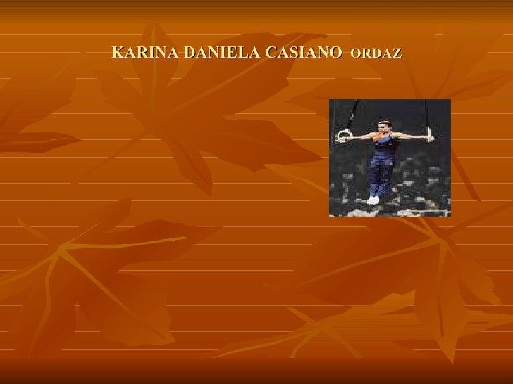 KARINA DANIELA CASIANO   ORDAZ