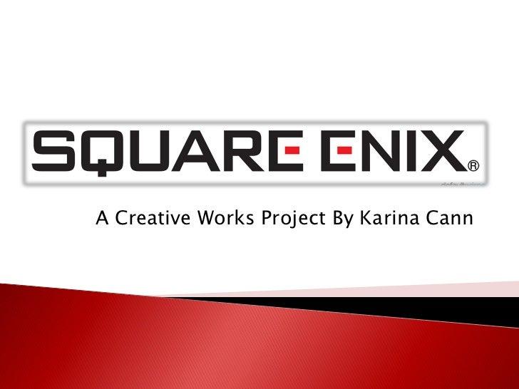 A Creative Works Project By Karina Cann