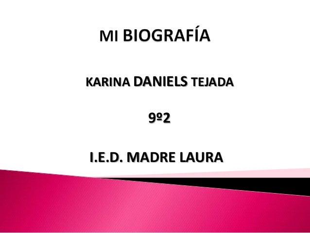 KARINA DANIELS TEJADA        9º2I.E.D. MADRE LAURA