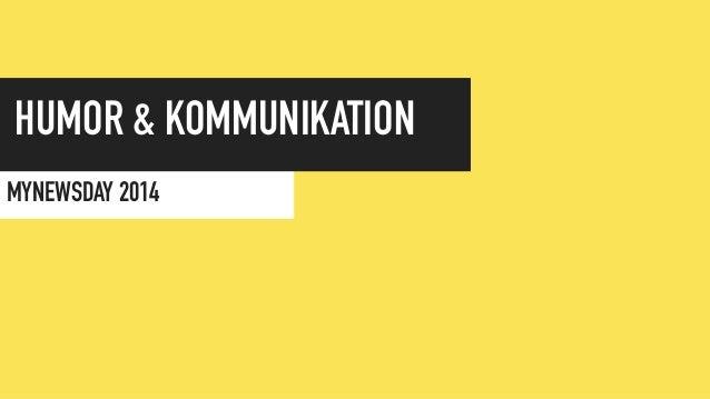 HUMOR & KOMMUNIKATION  MYNEWSDAY 2014